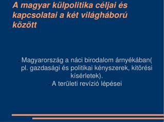 A magyar külpolitika céljai és kapcsolatai a két világháború között