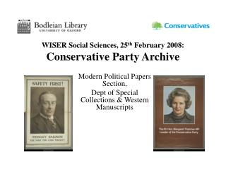 WISER Social Sciences, 25 th February 2008: Conservative Party Archive