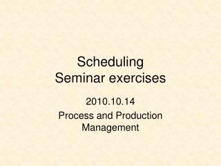 Scheduling Seminar exercises