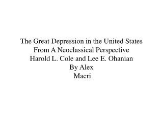O&C are interested in explaining the weak recovery during the Great Depression