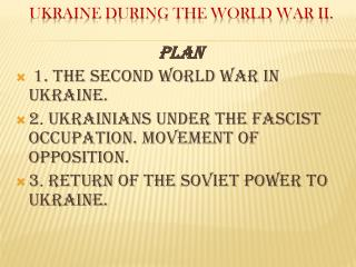 Ukraine during the World War II.