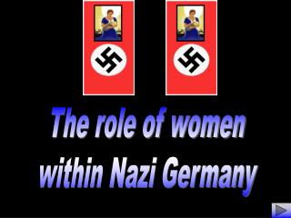 The role of women within Nazi Germany