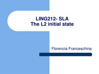 LING212- SLA The L2 initial state