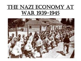 The Nazi Economy at war 1939-1945