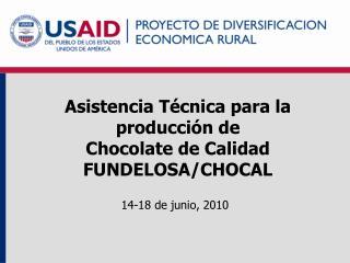 Asistencia Técnica para  la  producción  de Chocolate de Calidad FUNDELOSA/CHOCAL