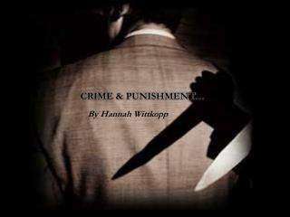 Crime & Punishment…