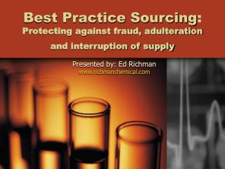 Best Practice Sourcing : Protecting against fraud, adulteration and interruption of supply