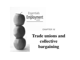CHAPTER 18 Trade unions and collective bargaining