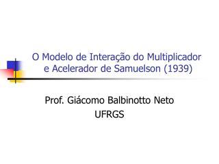 O Modelo de Interação do Multiplicador e Acelerador de Samuelson (1939)