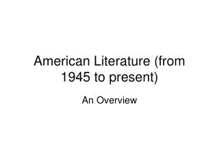 American Literature (from 1945 to present)