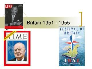 Britain 1951 - 1955
