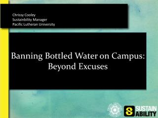 Banning Bottled Water on Campus: Beyond Excuses
