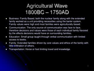 Agricultural Wave 1800BC – 1750AD