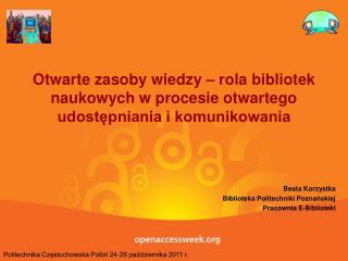 Beata Korzystka Biblioteka Politechniki Poznańskiej Pracownia E-Biblioteki