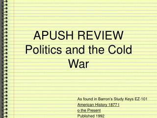 APUSH REVIEW Politics and the Cold War