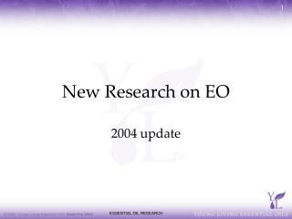 New Research on EO