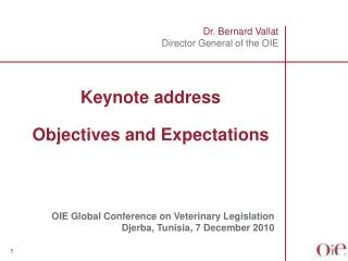 Dr. Bernard Vallat Director General of the OIE