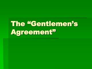 """The """"Gentlemen's Agreement"""""""