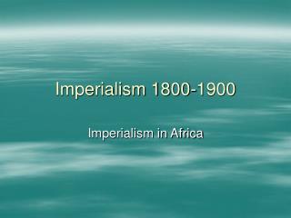 Imperialism 1800-1900