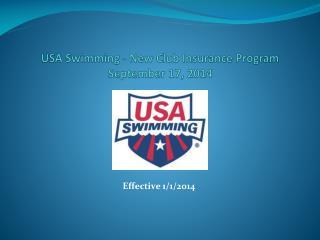USA Swimming - New Club Insurance Program September 17, 2014