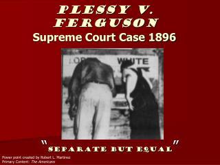 Plessy v. Ferguson Supreme Court Case 1896