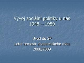 Vývoj sociální politiky u nás 1948 – 1989