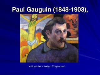 Paul Gauguin (1848-1903),