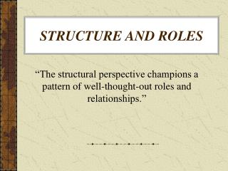 STRUCTURE AND ROLES