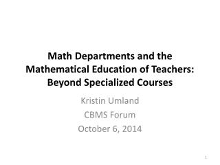 Math Departments and the Mathematical Education of Teachers: Beyond Specialized Courses