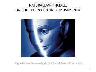 NATURALE/ARTIFICIALE:  UN CONFINE IN CONTINUO MOVIMENTO