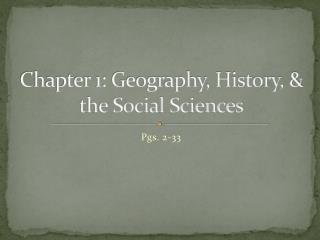 Chapter 1: Geography, History, & the Social Sciences