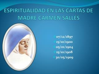 ESPIRITUALIDAD EN LAS CARTAS DE MADRE CARMEN SALLÉS
