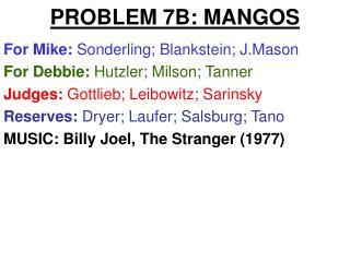 PROBLEM 7B: MANGOS