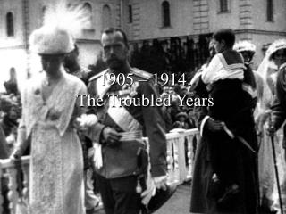 1905 – 1914: The Troubled Years