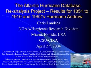 Chris Landsea  NOAA/Hurricane Research Division Miami, Florida, USA CSU/CIRA April 2 nd , 2004
