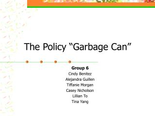 "The Policy ""Garbage Can"""
