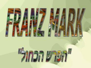 FRANZ MARK