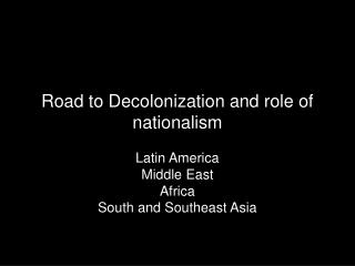 Road to Decolonization and role of nationalism