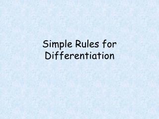 Simple Rules for Differentiation