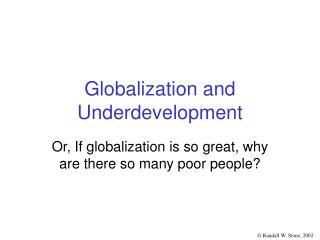 Globalization and Underdevelopment
