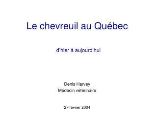 Le chevreuil au Québec d'hier à aujourd'hui