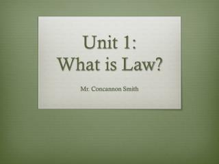 Unit 1: What is Law?
