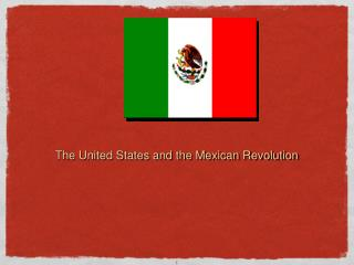 The United States and the Mexican Revolution