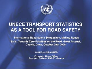 Ould Khou SID'AHMED Economic Affairs Officer Transport Division, UNECE, Geneva