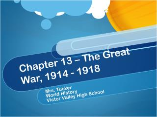 Chapter 13 – The Great War, 1914 - 1918
