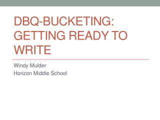 DBQ-Bucketing: getting ready to write