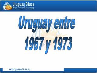 Uruguay entre 1967 y 1973