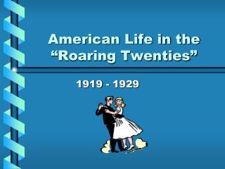 """American Life in the """"Roaring Twenties"""""""