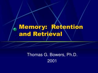 Memory: Retention and Retrieval