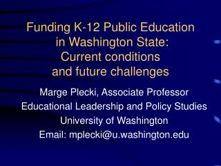 Funding K-12 Public Education in Washington State: Current conditions and future challenges